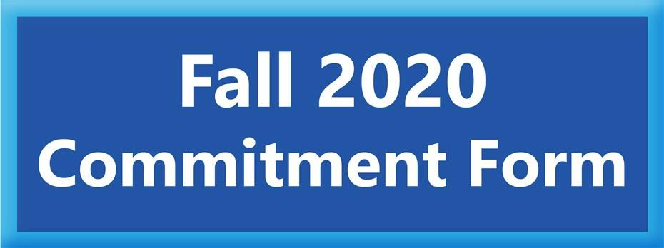 Complete the Fall 2020 Commitment Form by July 22
