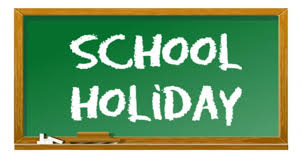 School Holiday - School will be closed on 10/25/2019.