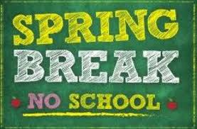 Spring Break March 16 - 20