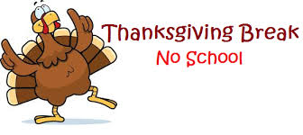 Thanksgiving Break November 25- 29!