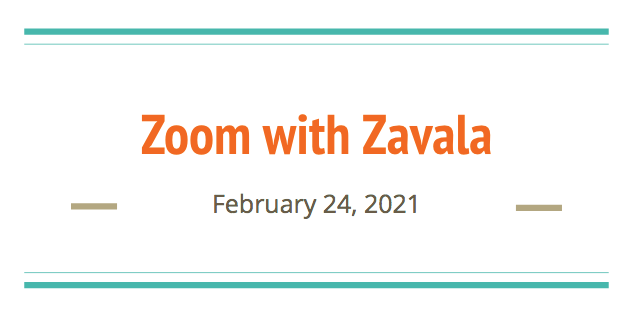 Zoom With Zavala - Re-opening of School Meeting Recorded on February 24, 2021