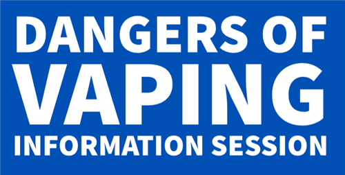Dangers of Vaping: Information Session