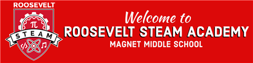 Welcome to Roosevelt STEAM Academy Magnet Middle School