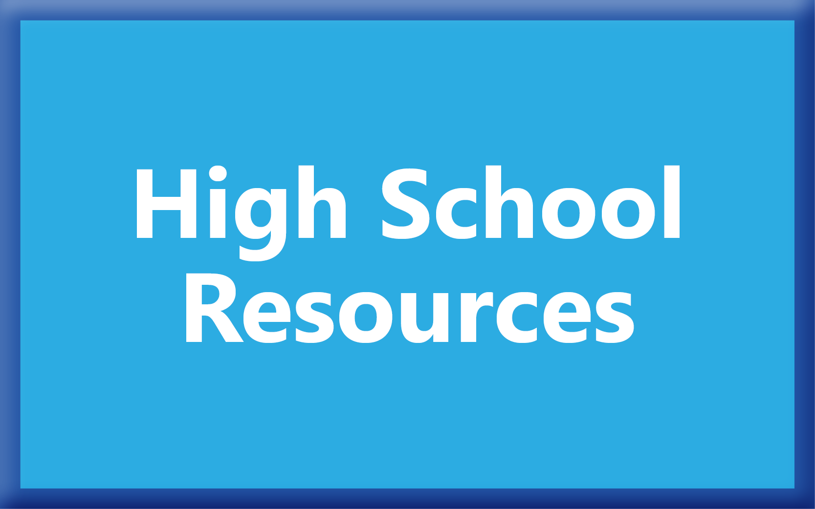 High School Resources