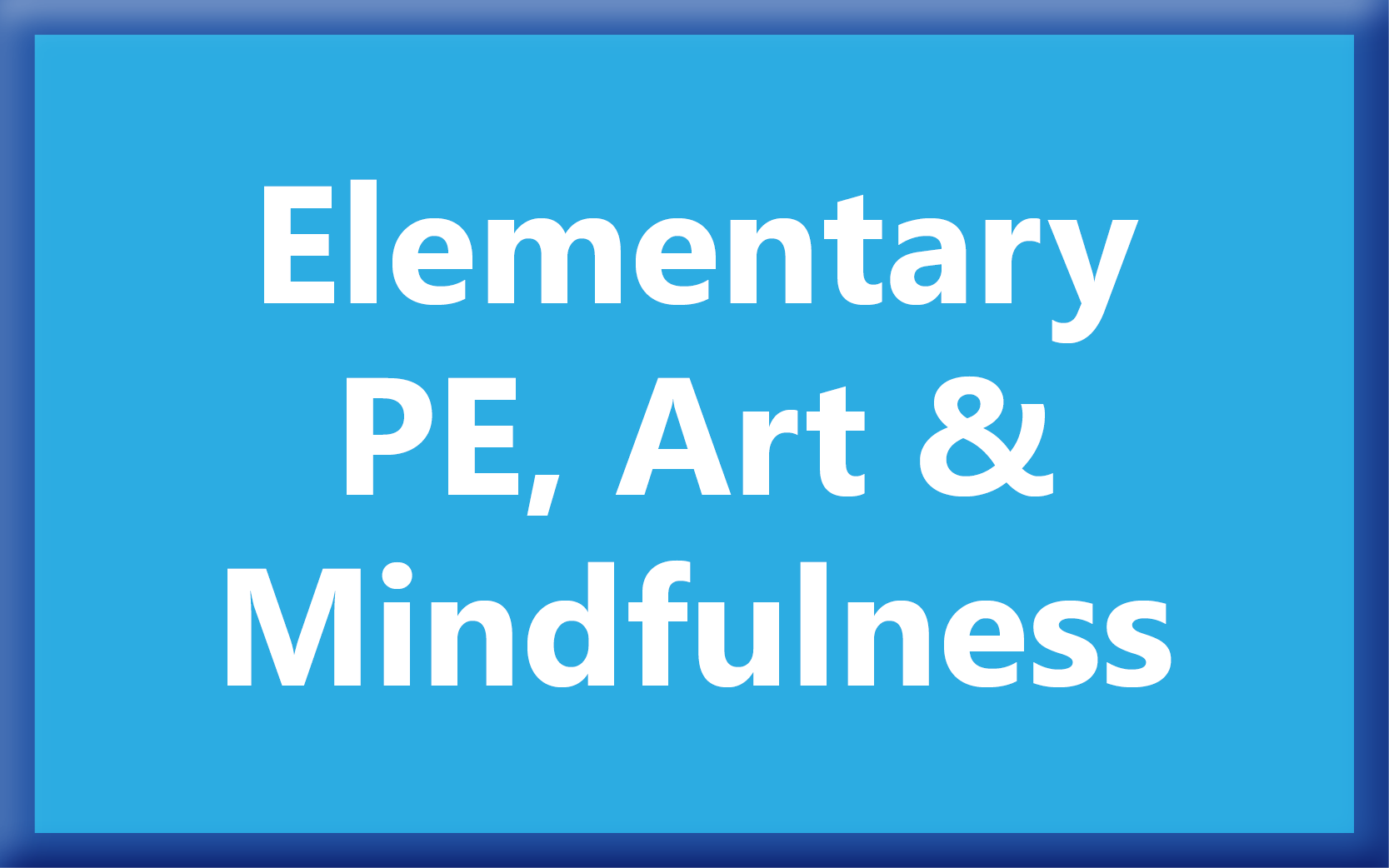 PE, Art, Mindfulness Lessons